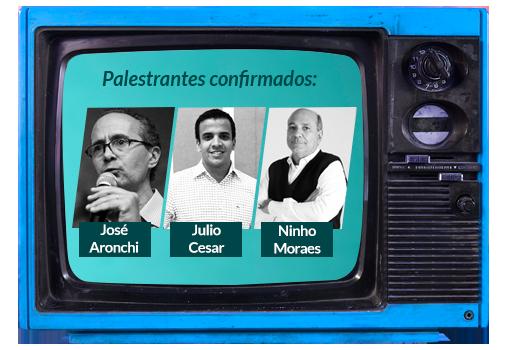 O FUTURO DA TV<br /> Sábado, 04 de março <br /> 9h às 11h30 | São Paulo<br />