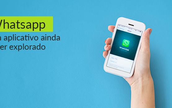 WhatsApp: um aplicativo ainda a ser explorado