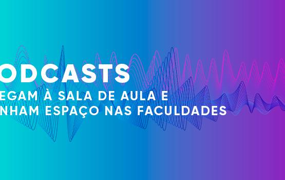 Podcasts chegam à sala de aula e ganham espaço nas faculdades