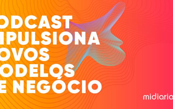 Crescimento do podcast cria mercado para suprir demanda dos produtores de conteúdo