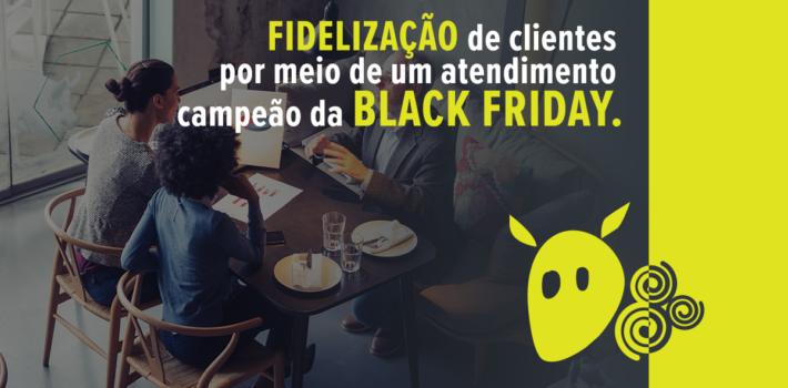 Black Friday: mais do que oferecer produto ou serviço, atendimento é a grande chave de sucesso para a fidelização